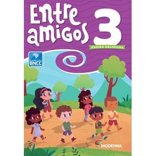 Livro Entre Amigos 3º ano - Moderna