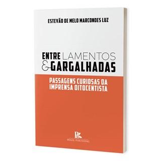 Livro - Entre Lamentos e Gargalhadas - Luz - Brazil Publishing