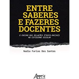 Livro - Entre Saberes e Fazeres Docentes: O Ensino das Relações Étnico-Raciais no Cotidiano Escolar - Santos
