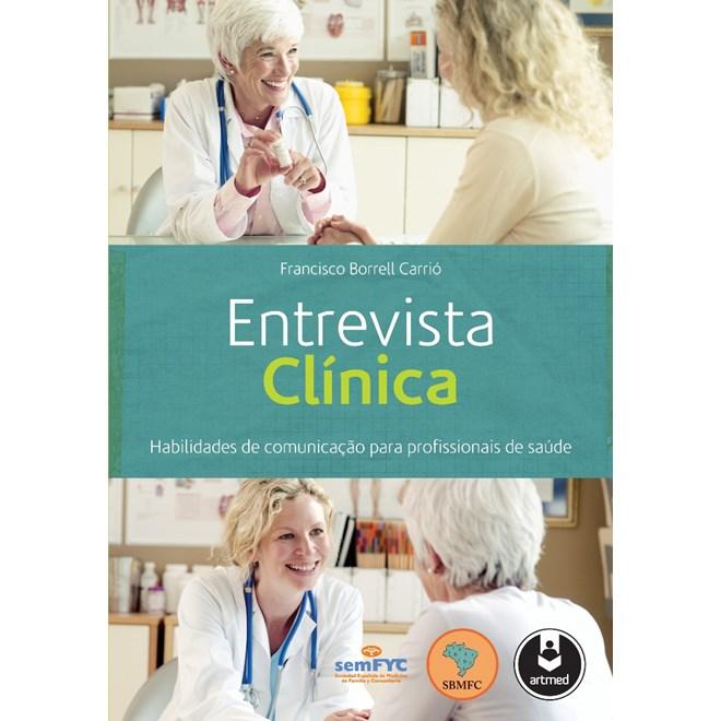 Livro - Entrevista Clínica - Habilidades de Comunicação para Profissionais de Saúde - Carrió
