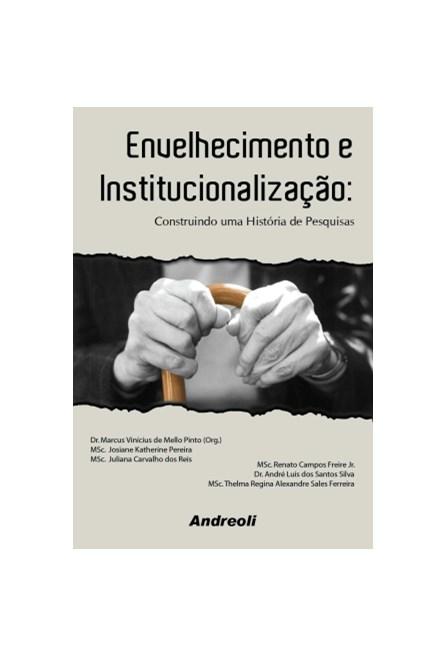 Livro - Envelhecimento e Institucionalização - Uma História de Pesquisa - Mello Pinto BF