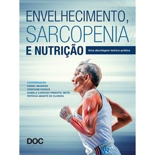 Livro - Envelhecimento, Sarcopenia e Nutrição - Magnoni