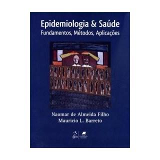 Livro - Epidemiologia & Saúde - Fundamentos, Métodos e Aplicações - Almeida Filho