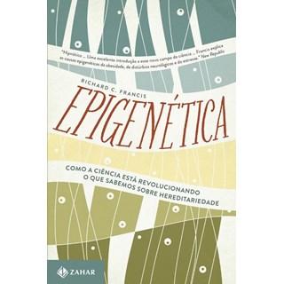 Livro - Epigenética - Como a ciência está revolucionando o que sabemos sobre hereditariedade