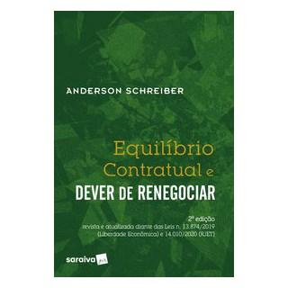 Livro - Equilíbrio Contratual e Dever de Renegociar - 2ª Edição - Schreiber 2º edição