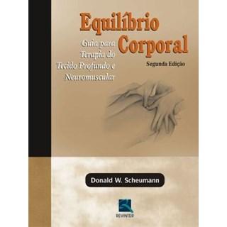 Livro - Equilíbrio Corporal - Guia para Terapia do Tecido Profundo e Neuromuscular