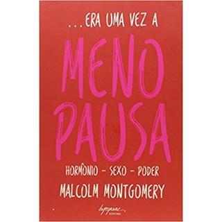 Livro - Era Uma Vez a Menopausa - Hormônio - Sexo - Poder - Malcolm
