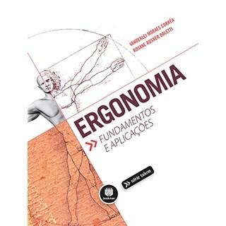 Livro - Ergonomia: Fundamentos e Aplicações - Corrêa