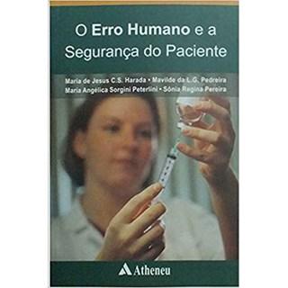 Livro Erro Humano e a Segurança do Paciente, O - Harada - Atheneu