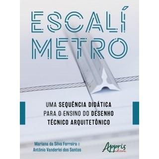Livro - Escalímetro:Uma Sequência Didática para o Ensino do Desenho Técnico Arquitetônico - Ferreira