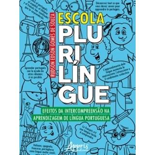 Livro - Escola Plurilíngue: Efeitos da Intercompreensão na Aprendizagem de Língua Portuguesa - Souza