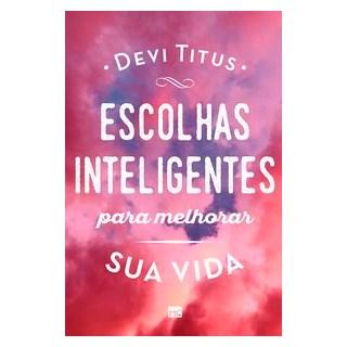 Livro - Escolhas inteligentes para melhorar a sua vida - Titus 1º edição