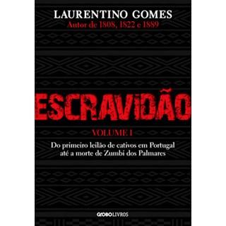 Livro - Escravidão vol 1 - Laurentino Gomes - Globo