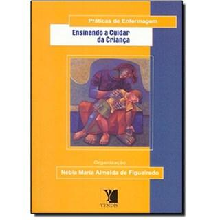 Livro - Esinando a Cuidar da Criança - Figueiredo***