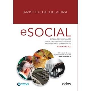 Livro - eSOCIAL: Sistema de Escrituração Digital das Obrigações Fiscais, Previdenciárias e Trabalhistas - Oliveira