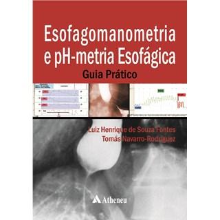 Livro - Esofagomanometria e PH-Metria Esofágica - Guia Prático - Fontes