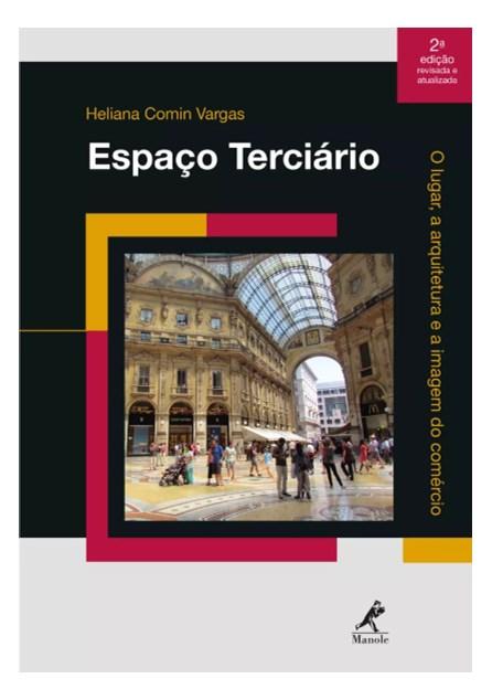 Livro - Espaço Terciário: O Lugar a Arquitetura e a Imagem do Comércio - Vargas