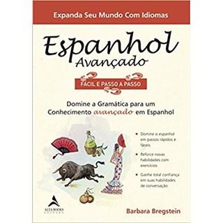 Livro - Espanhol Avançado Fácil e Passo a Passo - Bregs