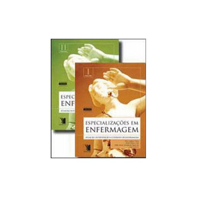 Livro - Especializações em Enfermagem - Atuação, Intervenção e Cuidados de Enfermagem - Viana
