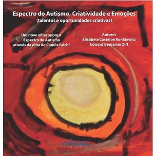 Livro - Espectro do Autismo, Criatividade e Emoções  - Castelon