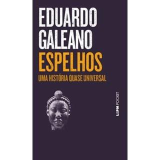 Livro - Espelhos – uma história quase universal - Galeano 1º edição