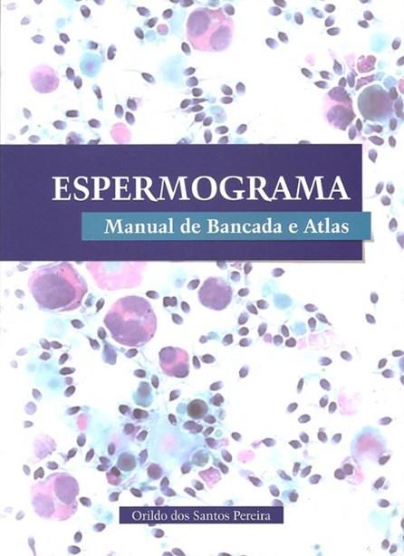 Livro - Espermograma: Manual de Bancada e Atlas - Pereira