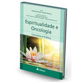 Livro - Espiritualidade em Oncologia - Conceitos e Prática -  Pereira 1ª edição