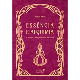 Livro Essência e Alquimia - Aftel - Laszlo