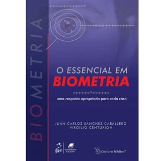 Livro - Essencial em Biometria, O - Uma Resposta Apropriada para cada Caso - Caballero BFI