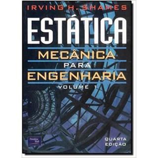 Livro - Estática Mecânica para Engenharia: Vol 1 - Shames