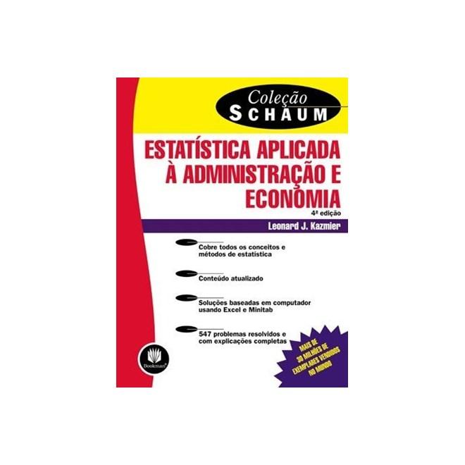Livro - Estatística Aplicada À Administração e Economia - Col. Schaum - Kazmir