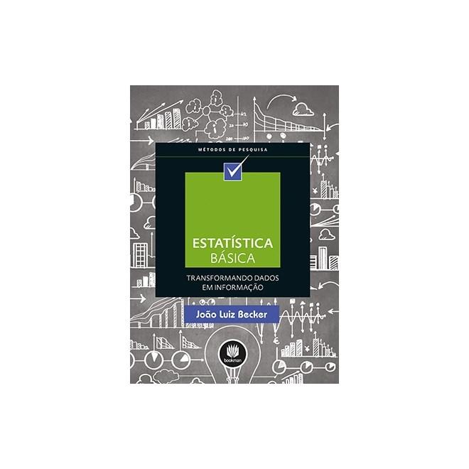 Livro - Estatística Básica - Transformando Dados em Informações - Becker