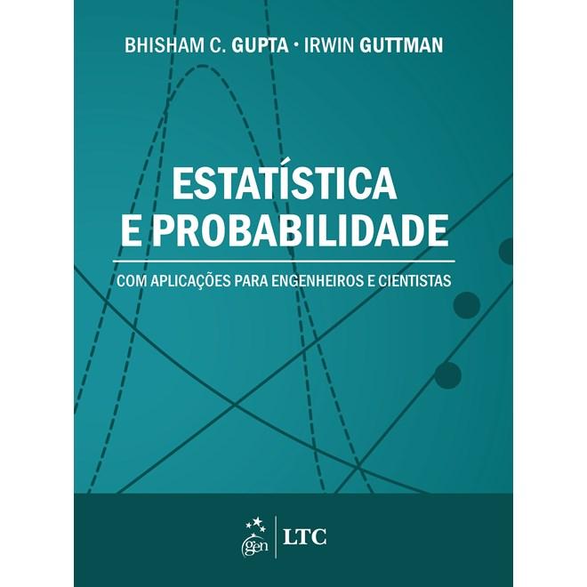 Livro - Estatística e Probabilidade com Aplicações para Engenheiros e Cientistas - Gupta
