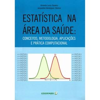 Livro - Estatística na Área de Saúde - Conceitos, Metodologia, Aplicações e Prática Computacional - Siqueira