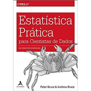 Livro - Estatística Prática Para Cientistas de Dados: 50 Conceitos Essenciais - Bruce