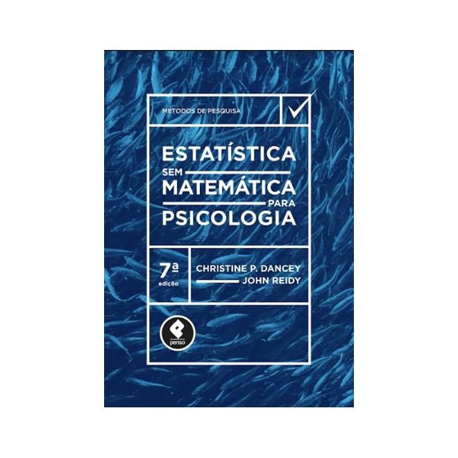 Livro - Estatística sem Matemática para Psicologia - Dancey 7ª edição