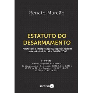 Livro Estatuto do Desarmamento - Marcão - Saraiva