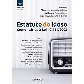 Livro Estatuto do Idoso: Comentários à Lei 10.741/2003 - Alcântara - Foco