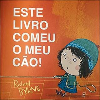 Livro - Este Livro Comeu Meu Cão! - Byrne