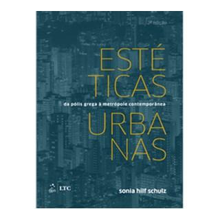 Livro - Estéticas Urbanas: da Pólis Grega a Metrópole Urbana - Schulz