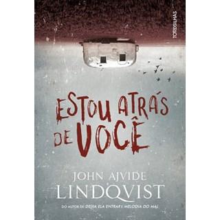 Livro - Estou atrás de você - Lindqvist