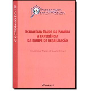 Livro - Estratégia Saúde da Família a Experiência da Equipe de Reabilitação - Bourget
