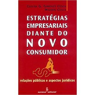 Livro - Estratégias Empresariais Diante do Novo Consumidor - Cesca - Summus