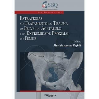 Livro Estratégias no Tratamento do Trauma da Pelve, do Acetábulo - Dilivros