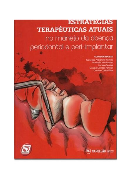 Livro - Estratégias Terapêuticas Atuais – No Manejo da Doença Periodontal e Peri-implantar - Romito