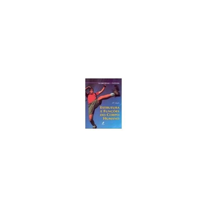 Livro - Estrutura e Funções do Corpo Humano - Thibodeau ***