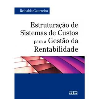 Livro - Estruturação de Sistemas de Custos Para a Gestão da Rentabilidade - Guerreiro