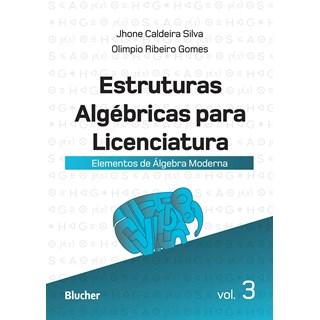 Livro Estruturas Algébricas Para Licenciatura - Silva - Blucher
