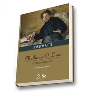Livro - Estudo Psicanalítico - Mallarmé o Livro - Attié