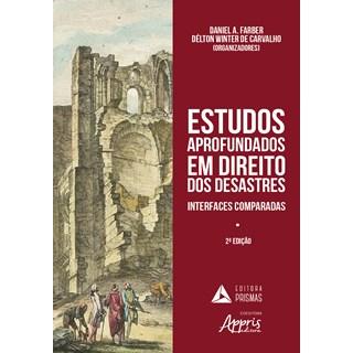 Livro - Estudos Aprofundados em Direito dos Desastres: Interfaces Comparadas - Carvalho
